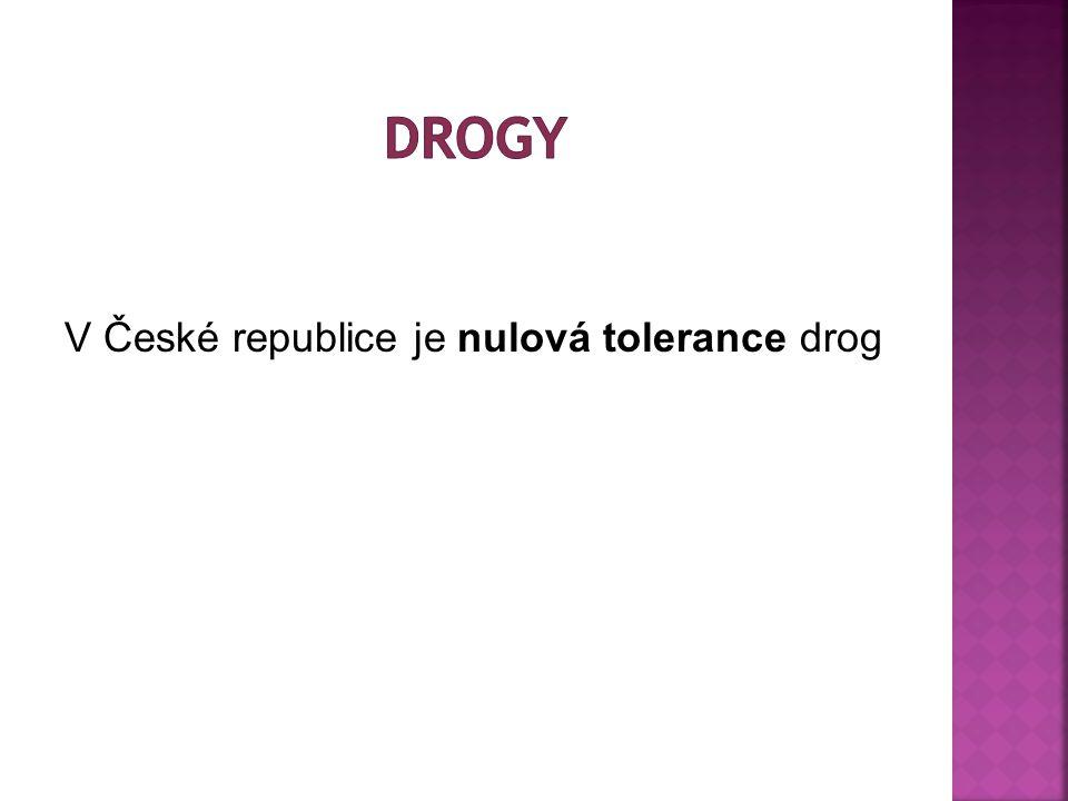 drogy V České republice je nulová tolerance drog