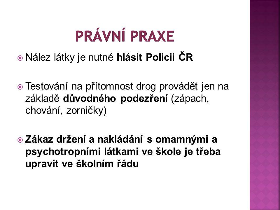 Právní praxe Nález látky je nutné hlásit Policii ČR