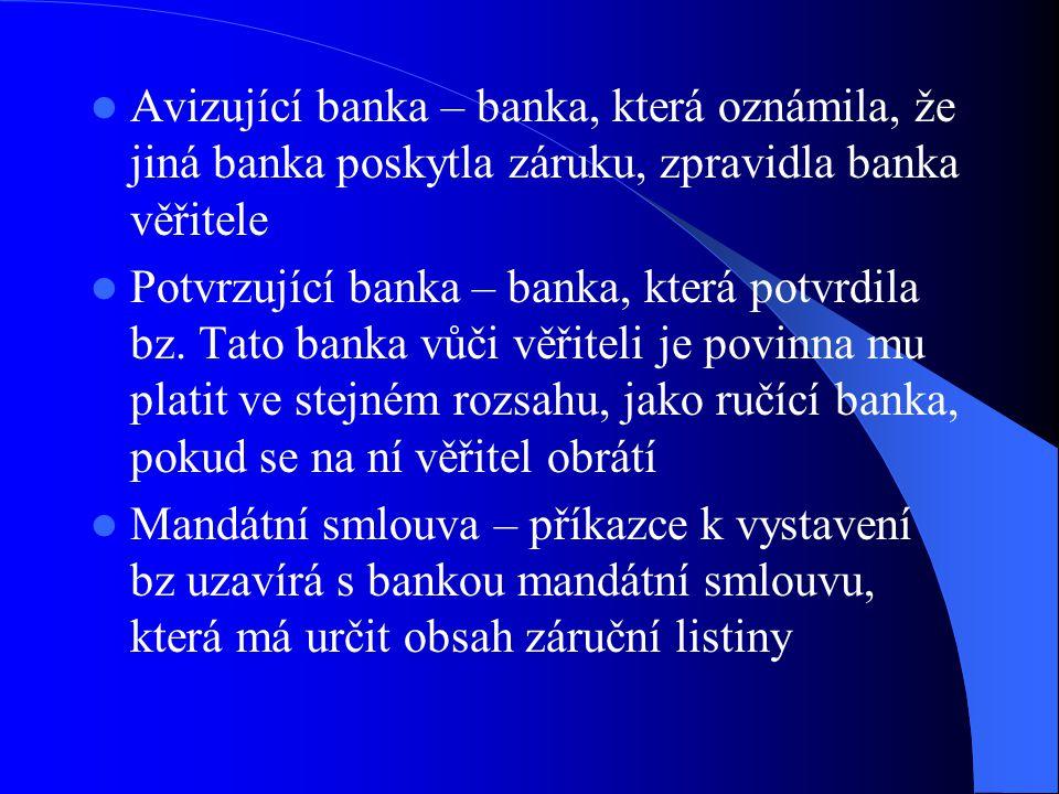 Avizující banka – banka, která oznámila, že jiná banka poskytla záruku, zpravidla banka věřitele