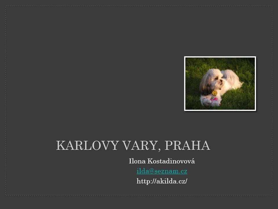 Karlovy Vary, Praha Ilona Kostadinovová ilda@seznam.cz
