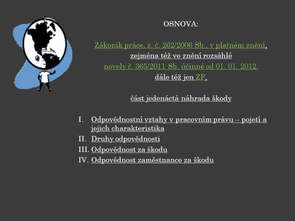 Zákoník práce, z. č. 262/2006 Sb., v platném znění,