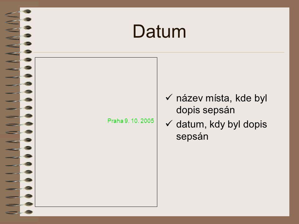 Datum název místa, kde byl dopis sepsán datum, kdy byl dopis sepsán