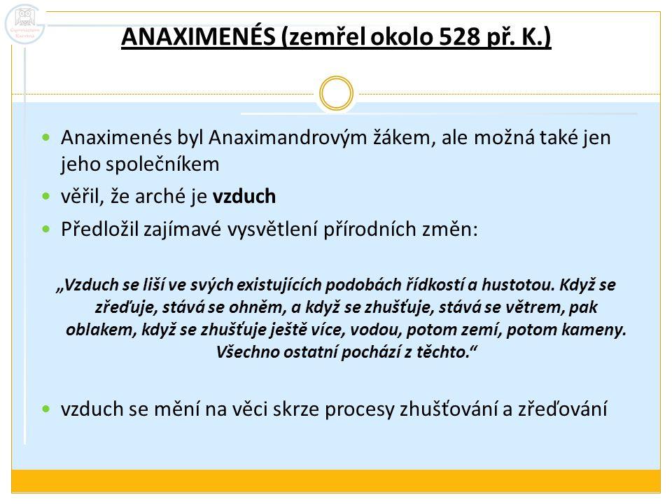 ANAXIMENÉS (zemřel okolo 528 př. K.)