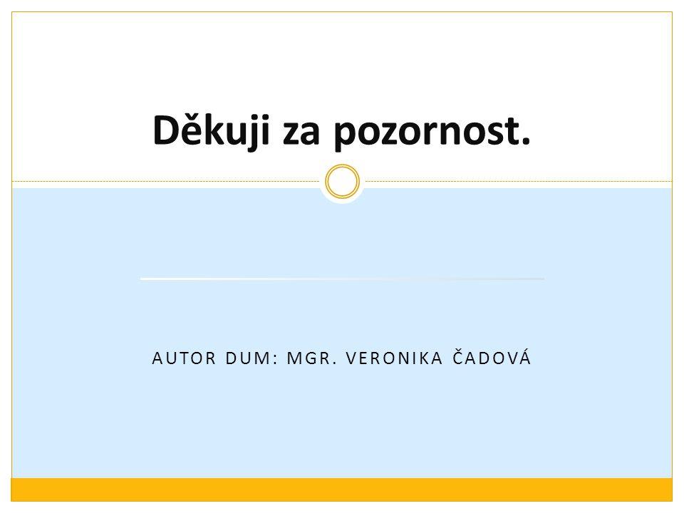 Autor DUM: Mgr. Veronika Čadová