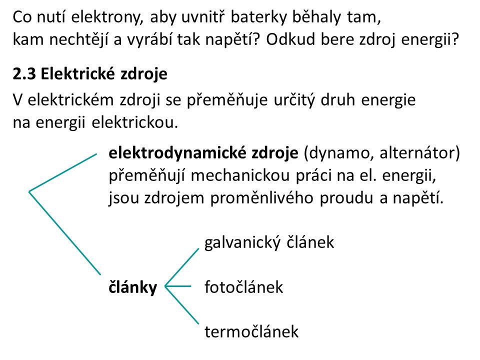 Co nutí elektrony, aby uvnitř baterky běhaly tam, kam nechtějí a vyrábí tak napětí Odkud bere zdroj energii
