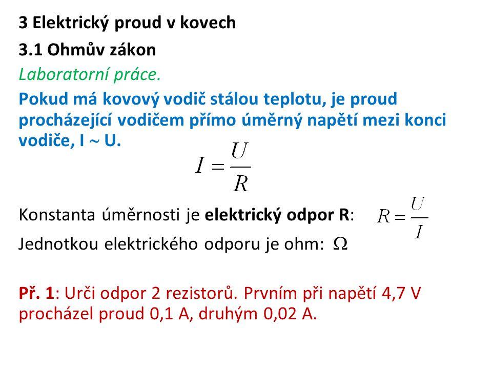 3 Elektrický proud v kovech 3. 1 Ohmův zákon Laboratorní práce