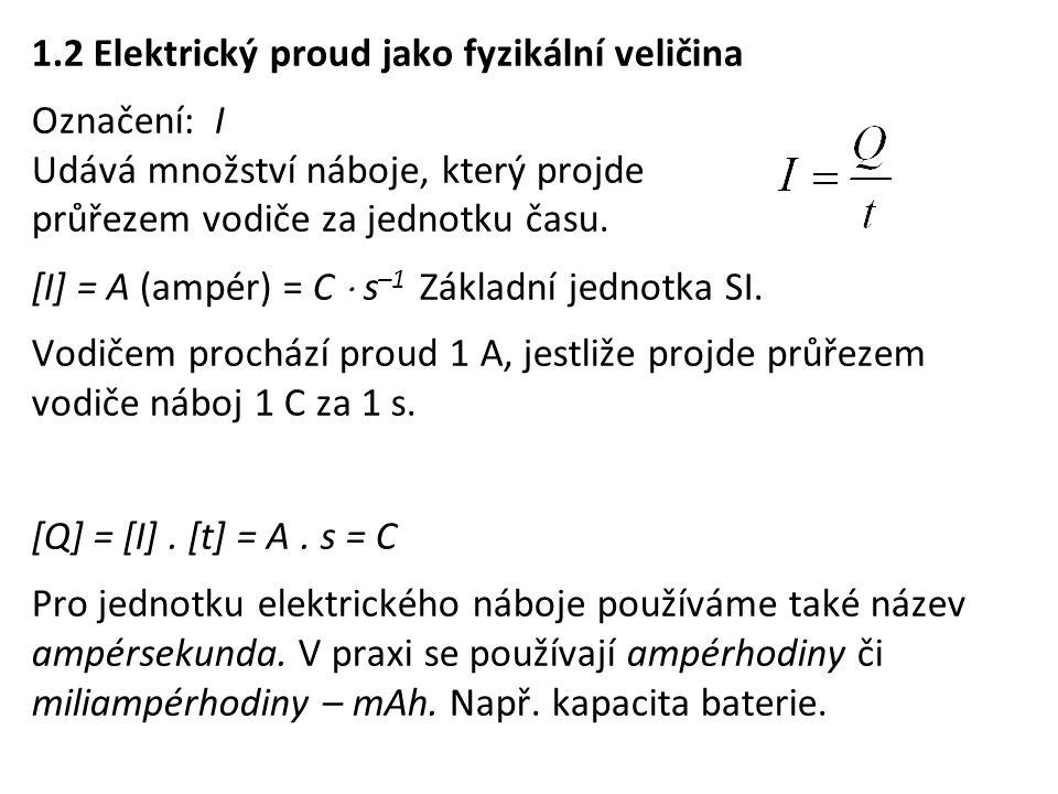 1.2 Elektrický proud jako fyzikální veličina