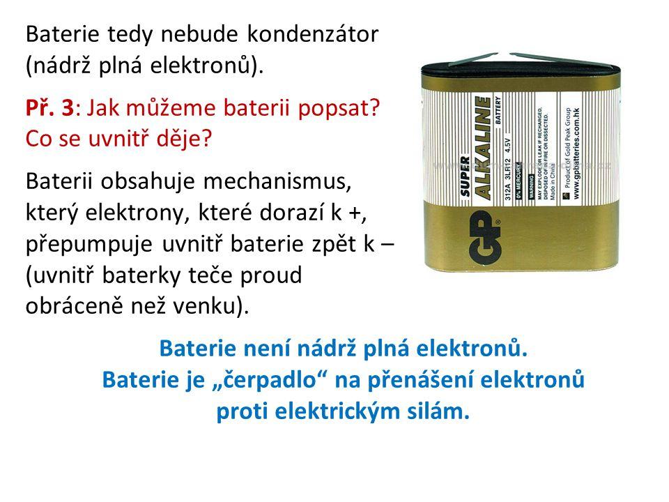 Baterie tedy nebude kondenzátor (nádrž plná elektronů).