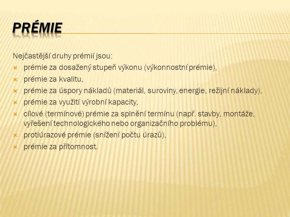 prémie Nejčastější druhy prémií jsou: