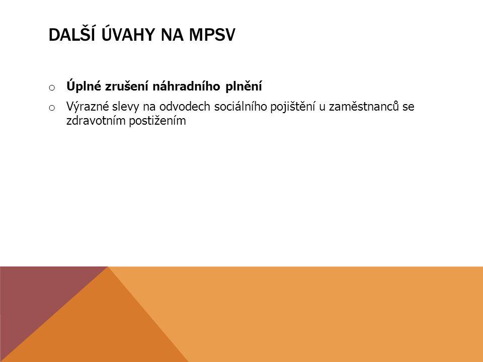 Další úvahy na MPSV Úplné zrušení náhradního plnění