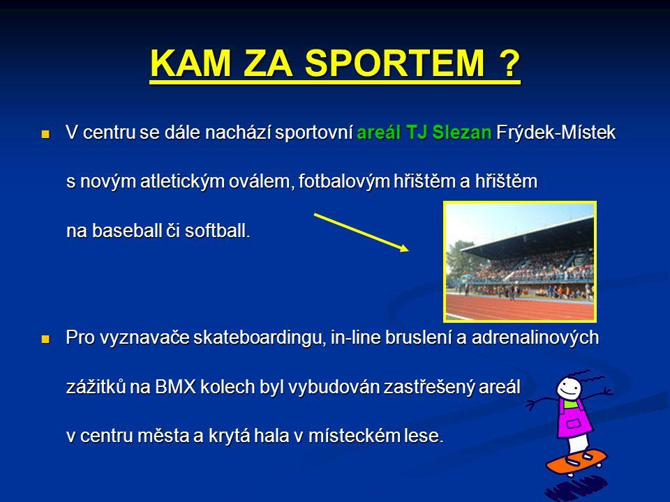 KAM ZA SPORTEM V centru se dále nachází sportovní areál TJ Slezan Frýdek-Místek. s novým atletickým oválem, fotbalovým hřištěm a hřištěm.