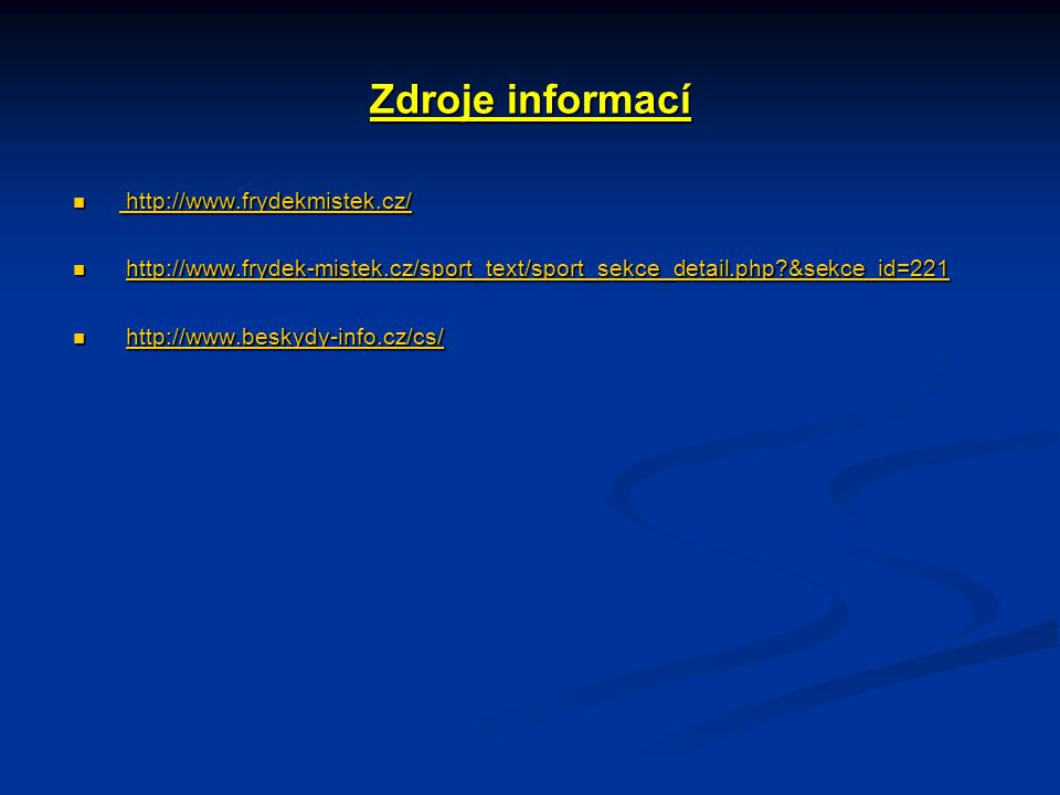 Zdroje informací http://www.frydekmistek.cz/