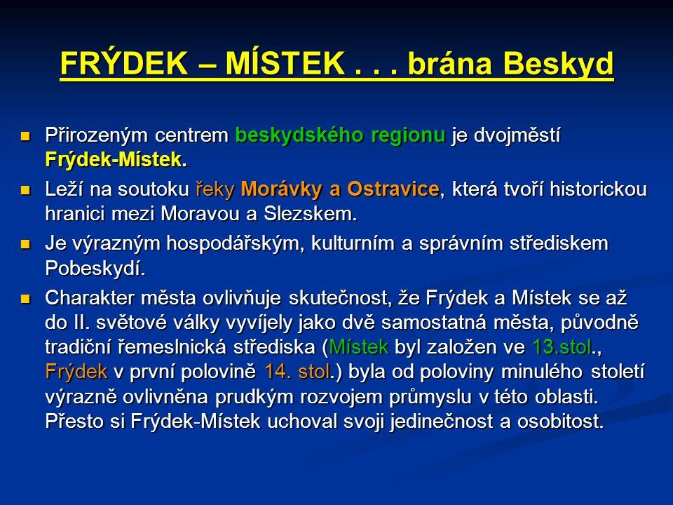 FRÝDEK – MÍSTEK . . . brána Beskyd