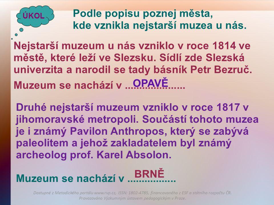 Podle popisu poznej města, kde vznikla nejstarší muzea u nás.