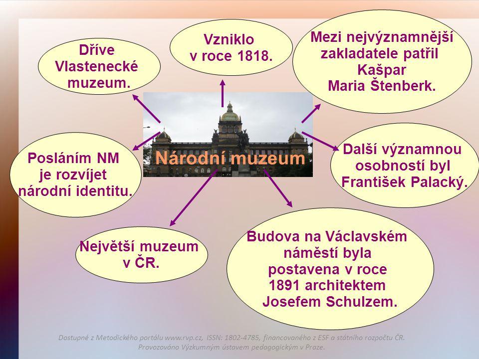 Národní muzeum Mezi nejvýznamnější Vzniklo zakladatele patřil