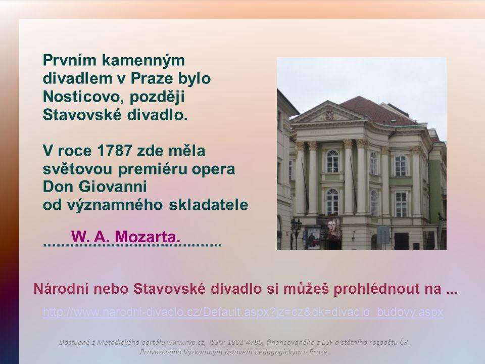 V roce 1787 zde měla světovou premiéru opera Don Giovanni