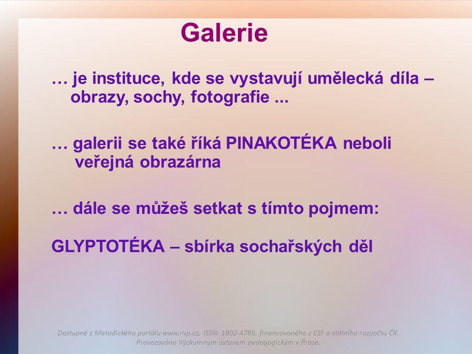 Galerie … je instituce, kde se vystavují umělecká díla –