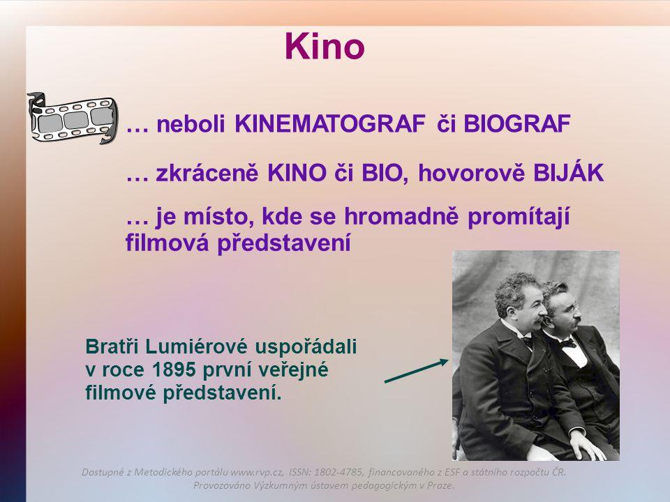 Kino … neboli KINEMATOGRAF či BIOGRAF