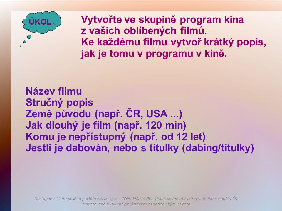 Vytvořte ve skupině program kina z vašich oblíbených filmů.