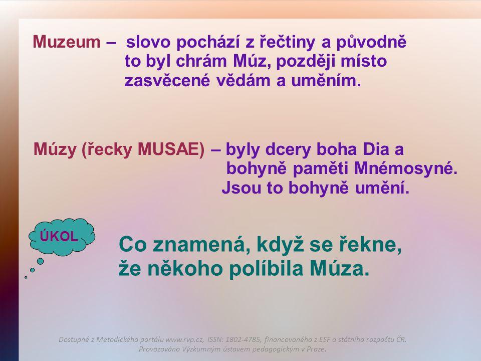 Co znamená, když se řekne, že někoho políbila Múza.