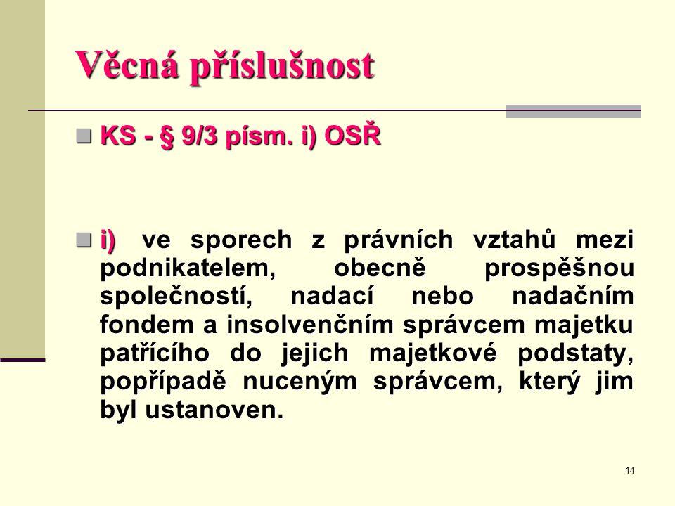 Věcná příslušnost KS - § 9/3 písm. i) OSŘ