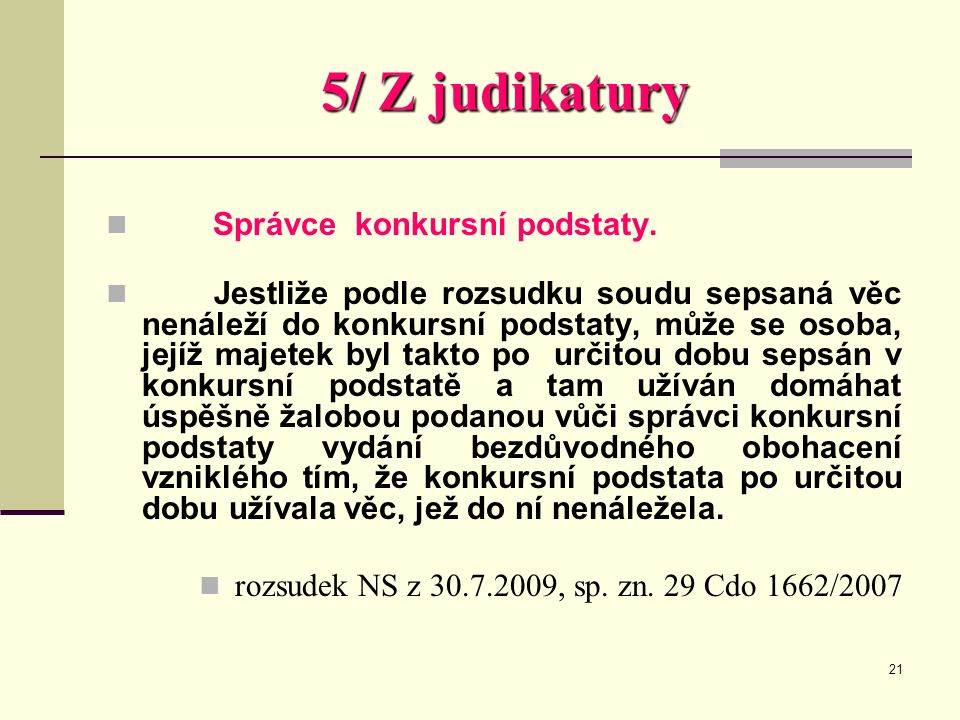 5/ Z judikatury Správce konkursní podstaty.