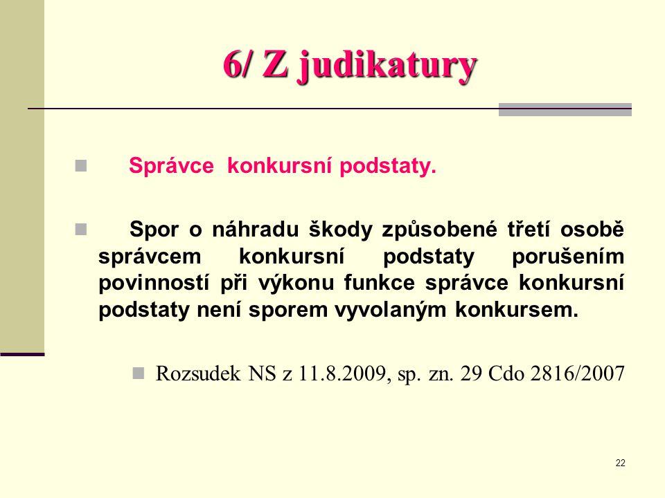 6/ Z judikatury Správce konkursní podstaty.