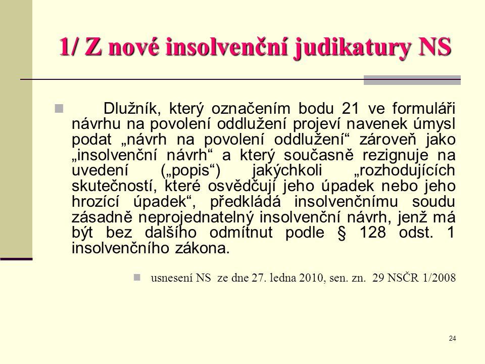 1/ Z nové insolvenční judikatury NS