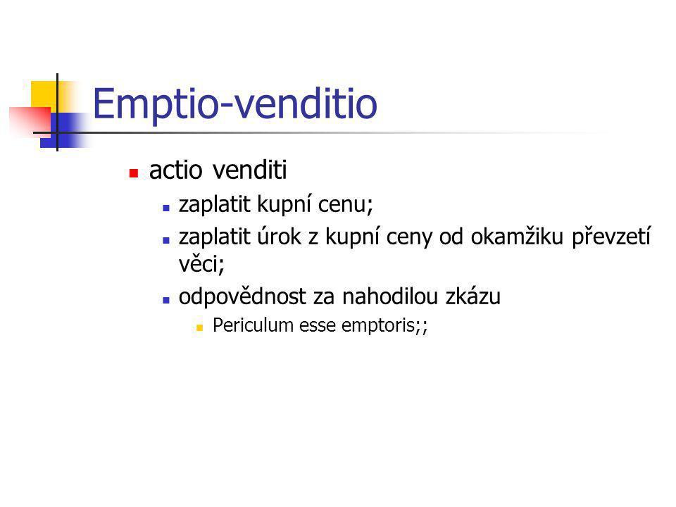 Emptio-venditio actio venditi zaplatit kupní cenu;