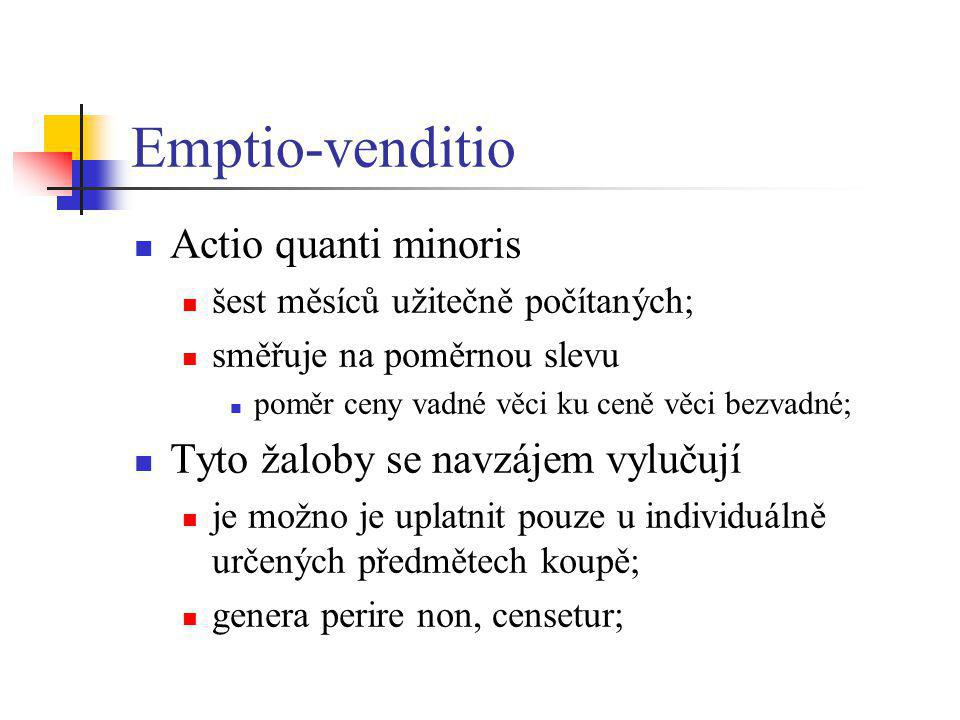 Emptio-venditio Actio quanti minoris Tyto žaloby se navzájem vylučují