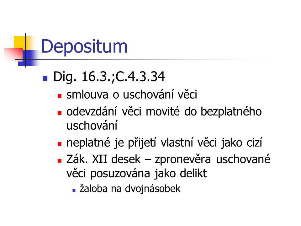 Depositum Dig. 16.3.;C.4.3.34 smlouva o uschování věci