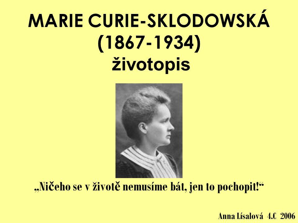MARIE CURIE-SKLODOWSKÁ (1867-1934) životopis