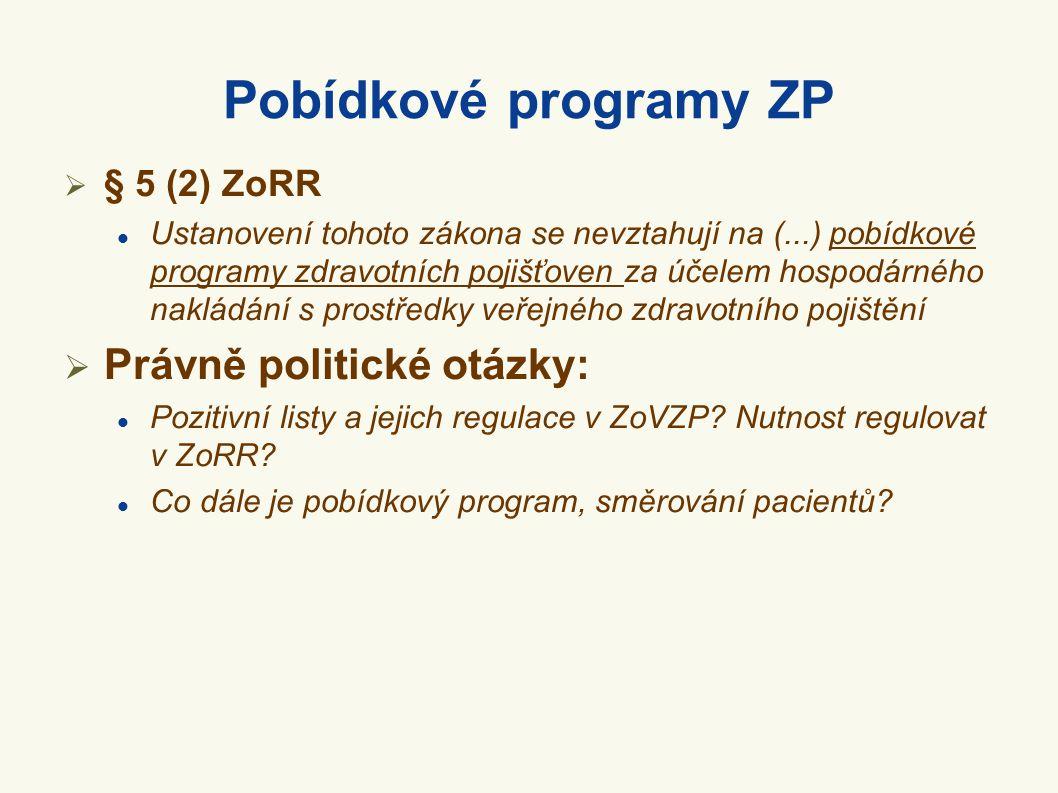 Pobídkové programy ZP Právně politické otázky: § 5 (2) ZoRR