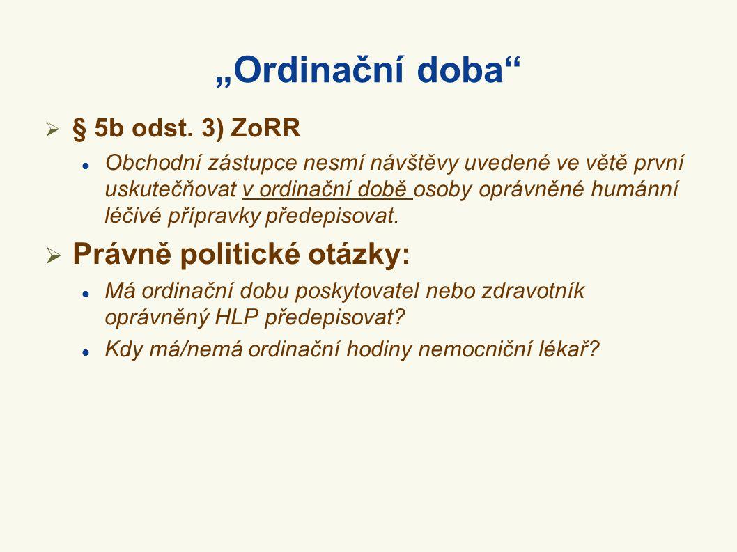 """""""Ordinační doba Právně politické otázky: § 5b odst. 3) ZoRR"""