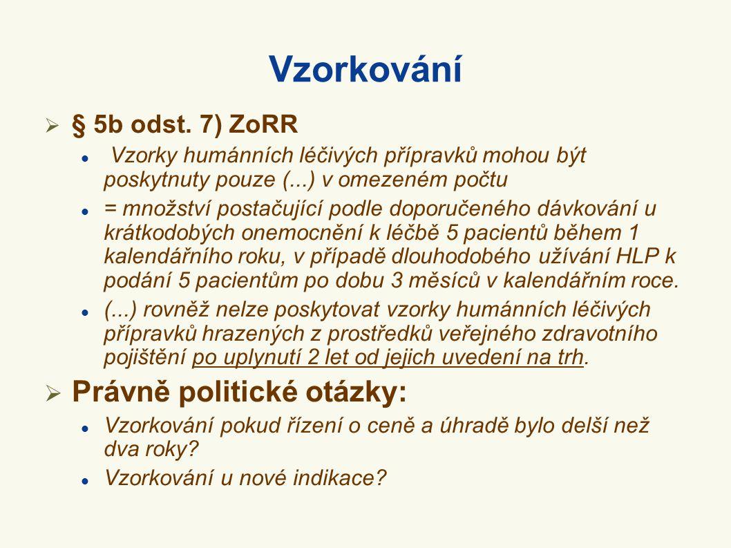 Vzorkování Právně politické otázky: § 5b odst. 7) ZoRR