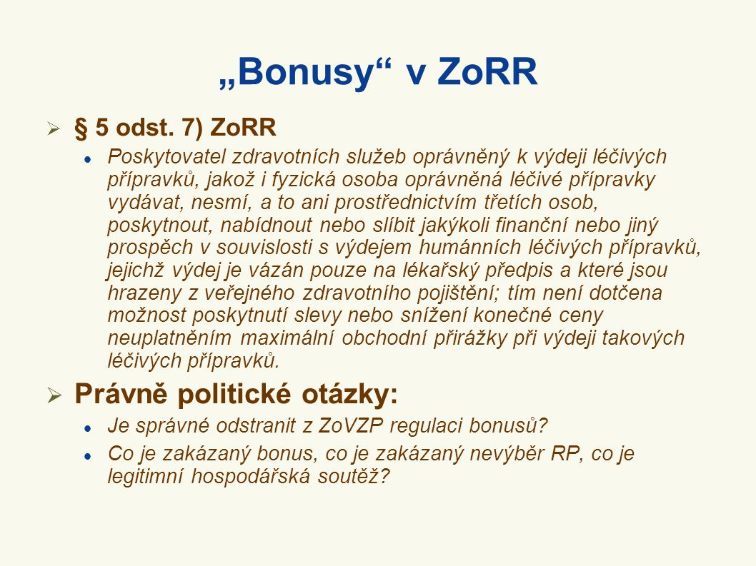 """""""Bonusy v ZoRR Právně politické otázky: § 5 odst. 7) ZoRR"""