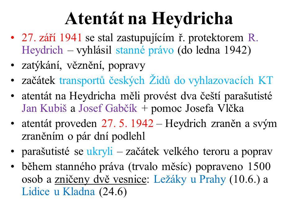 Atentát na Heydricha 27. září 1941 se stal zastupujícím ř. protektorem R. Heydrich – vyhlásil stanné právo (do ledna 1942)
