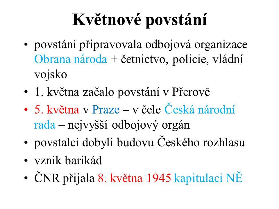 Květnové povstání povstání připravovala odbojová organizace Obrana národa + četnictvo, policie, vládní vojsko.