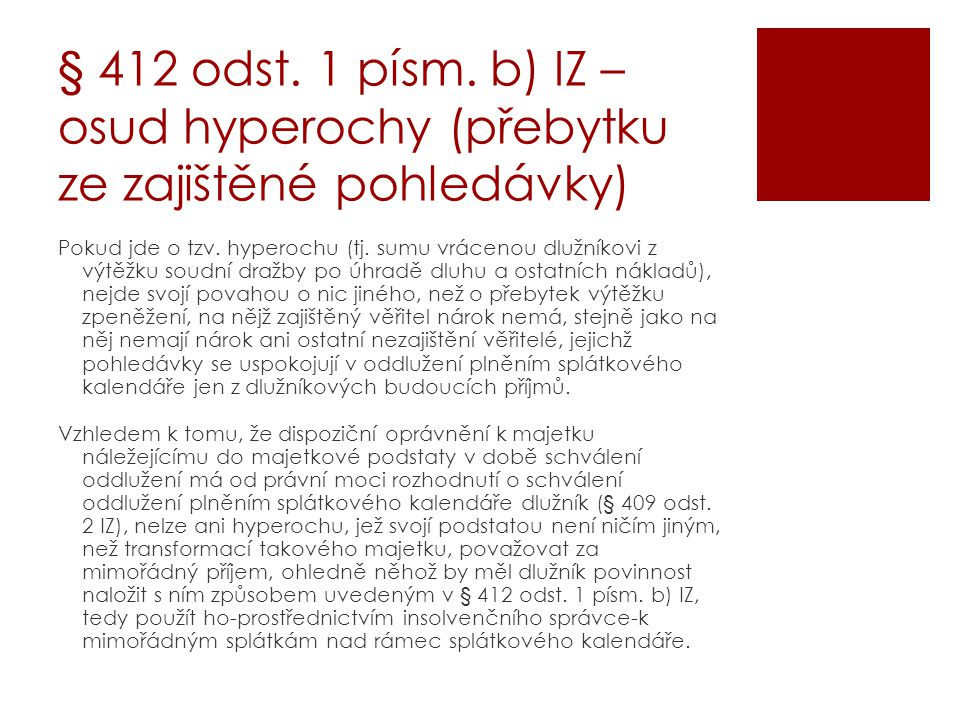 § 412 odst. 1 písm. b) IZ – osud hyperochy (přebytku ze zajištěné pohledávky)