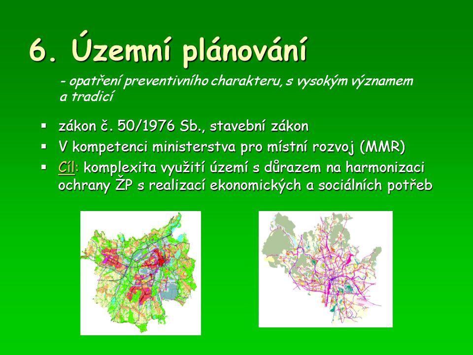 6. Územní plánování zákon č. 50/1976 Sb., stavební zákon