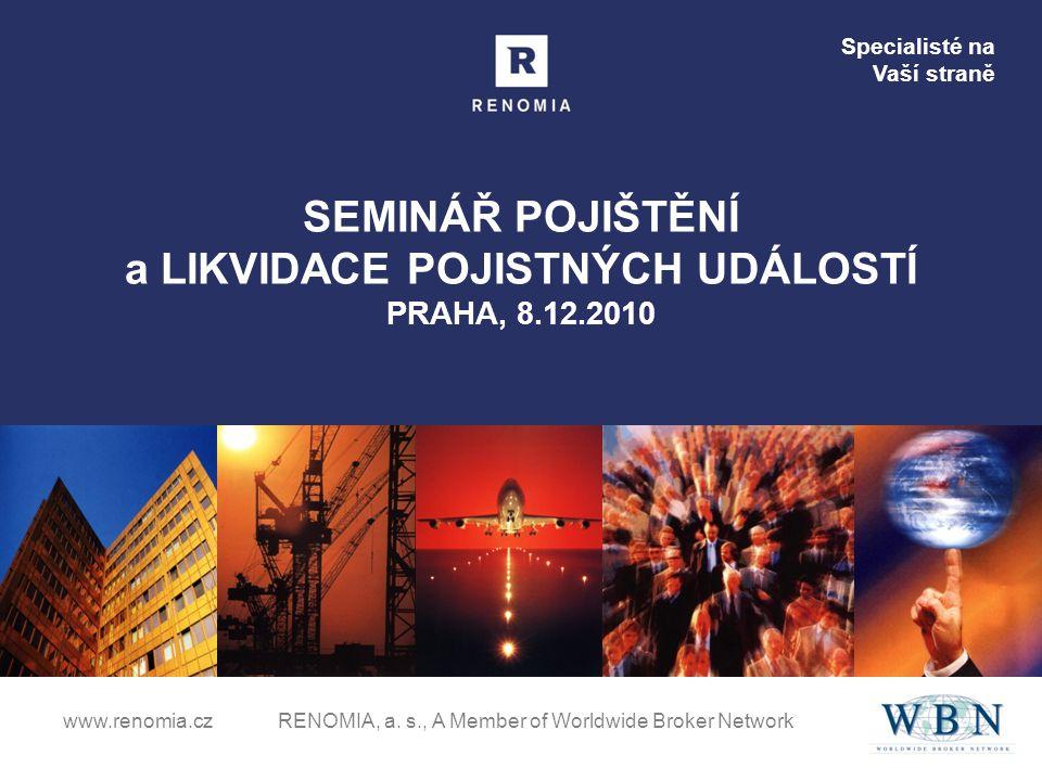 SEMINÁŘ POJIŠTĚNÍ a LIKVIDACE POJISTNÝCH UDÁLOSTÍ PRAHA, 8.12.2010