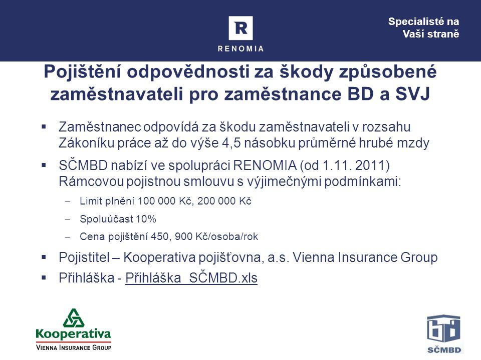 Pojištění odpovědnosti za škody způsobené zaměstnavateli pro zaměstnance BD a SVJ