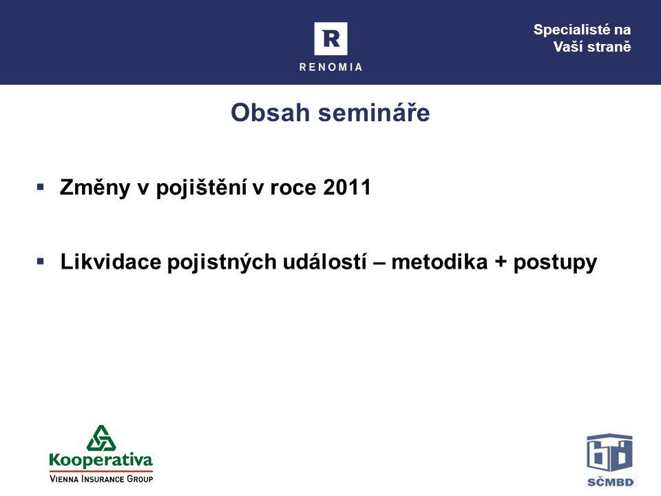 Obsah semináře Změny v pojištění v roce 2011