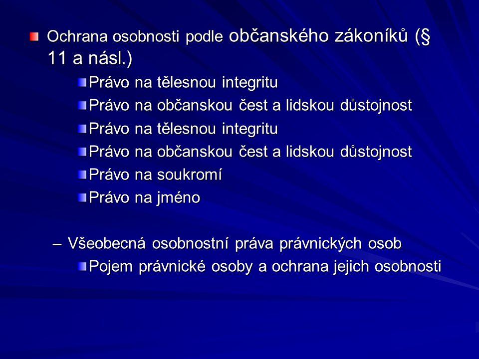 Ochrana osobnosti podle občanského zákoníků (§ 11 a násl.)