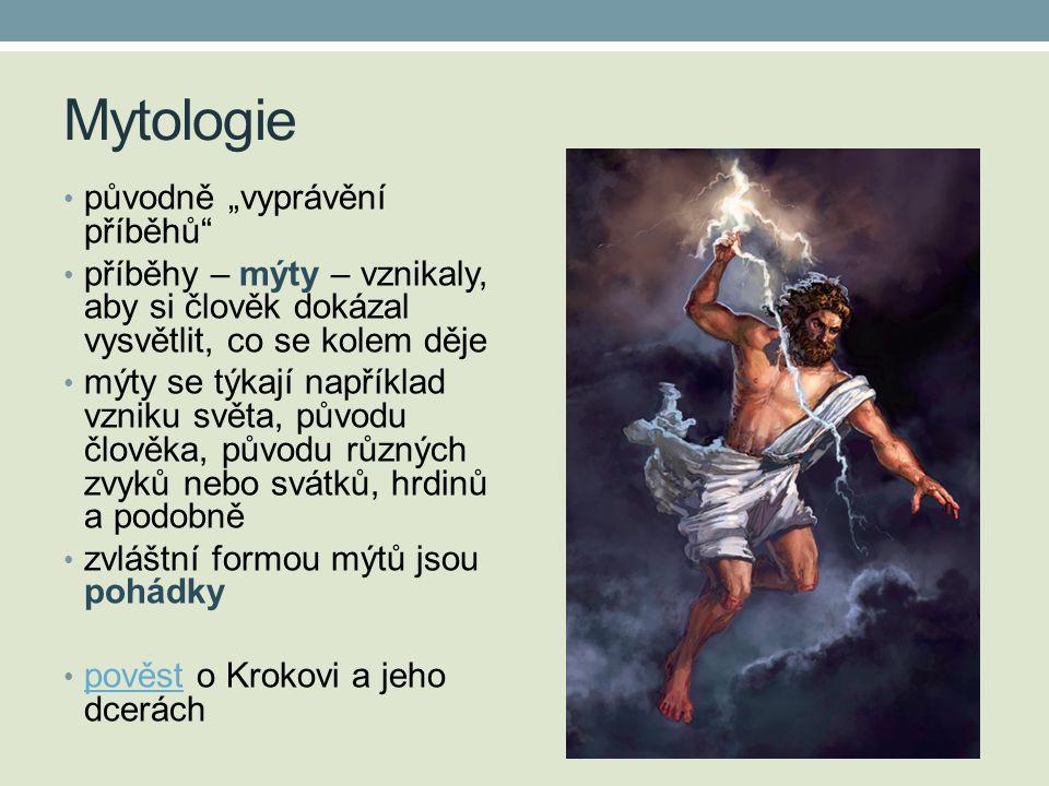 """Mytologie původně """"vyprávění příběhů"""