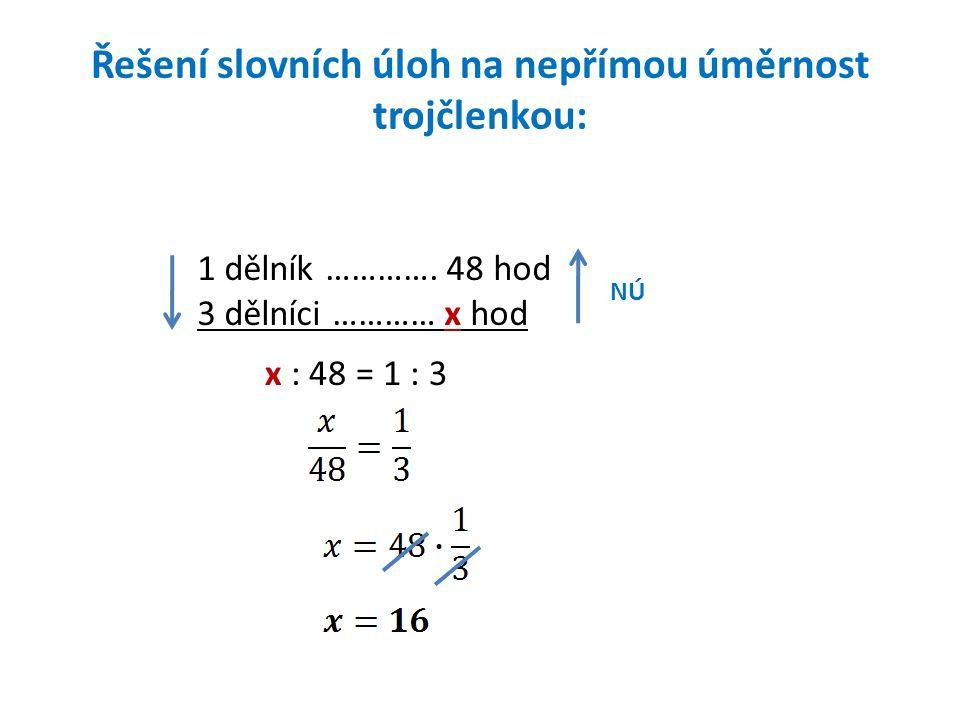 Řešení slovních úloh na nepřímou úměrnost trojčlenkou: