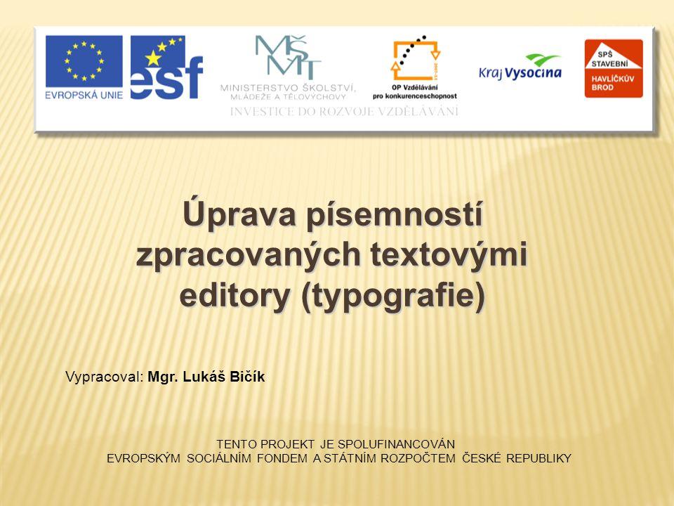 Úprava písemností zpracovaných textovými editory (typografie)