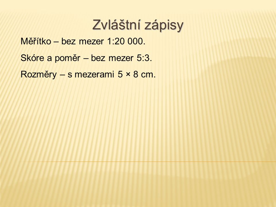 Zvláštní zápisy Měřítko – bez mezer 1:20 000.