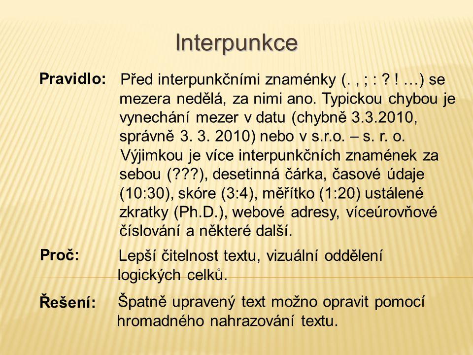 Interpunkce Pravidlo: