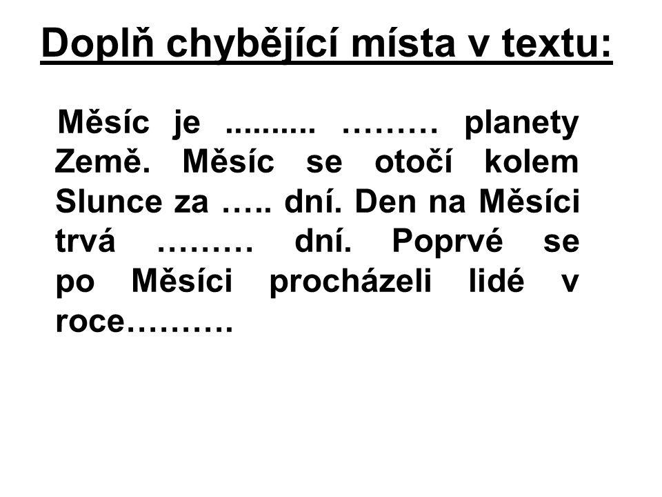 Doplň chybějící místa v textu: